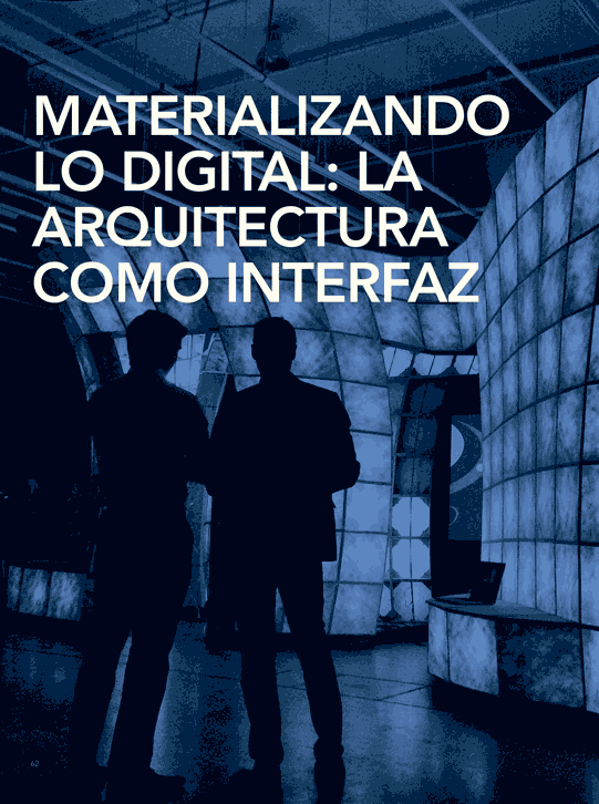 Materializando lo digital: La arquitectura como interfaz